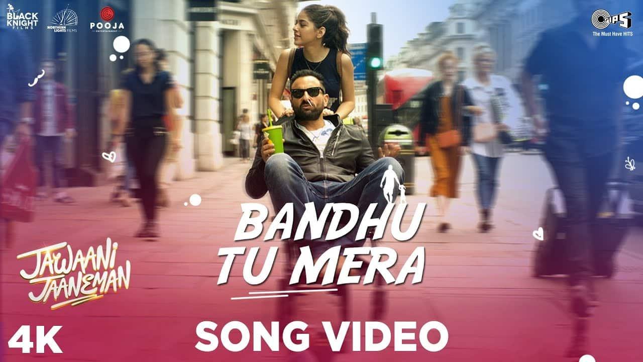Jawaani Jaaneman | Bandhu Tu Mera lyrics in Hindi |