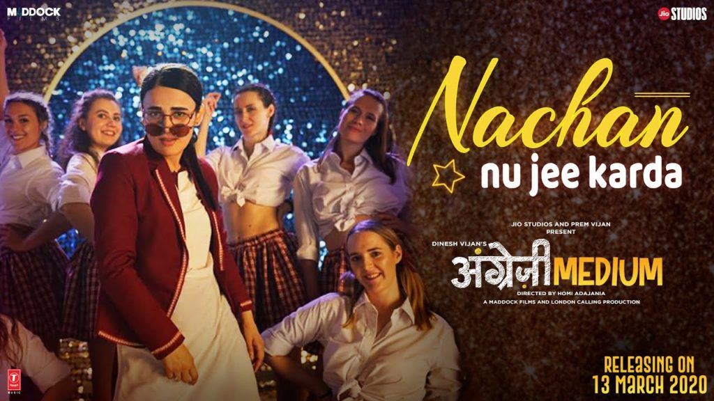 Nachan Nu Jee Karda lyrics | Angrezi Medium | Romy