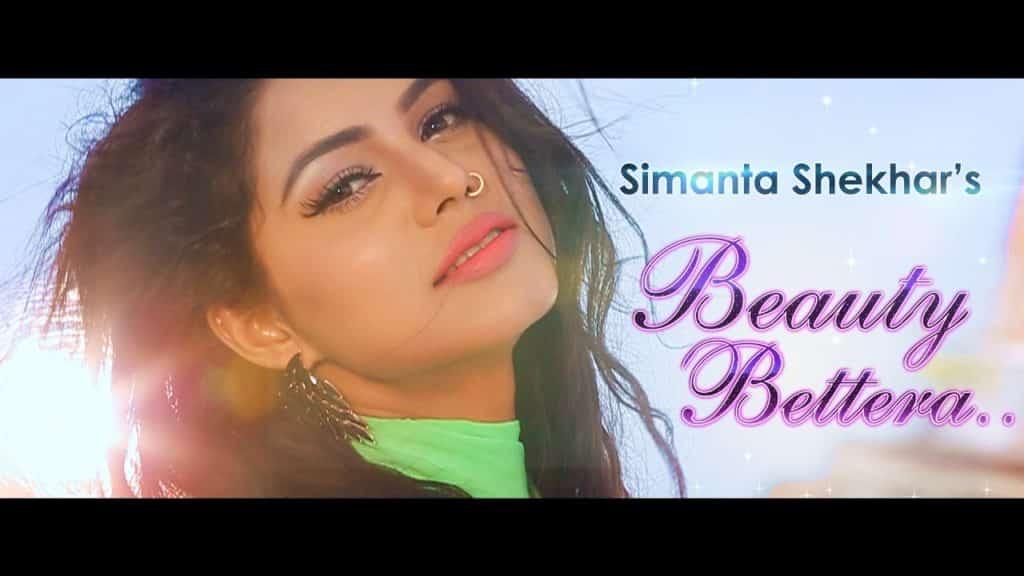 beauty bettera lyrics | Simanta Shekhar | Preety Kongana