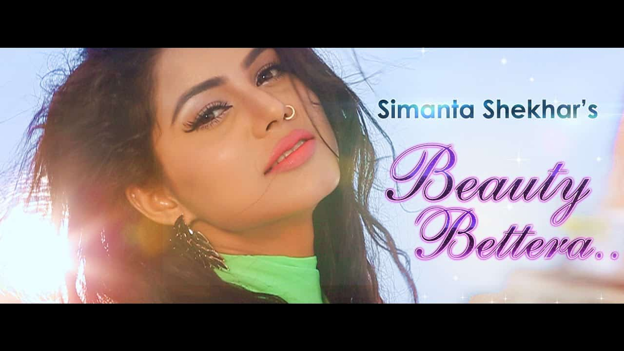 beauty bettera lyrics | Simanta Shekhar | Preety Kongana