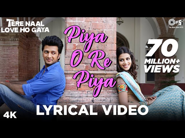 piya o re piya lyrics atif aslam |  movie Tere Naal Love Ho Gaya