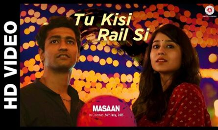 tu kisi rail si guzarti hai lyrics | movie Masaan | Vicky Kaushal